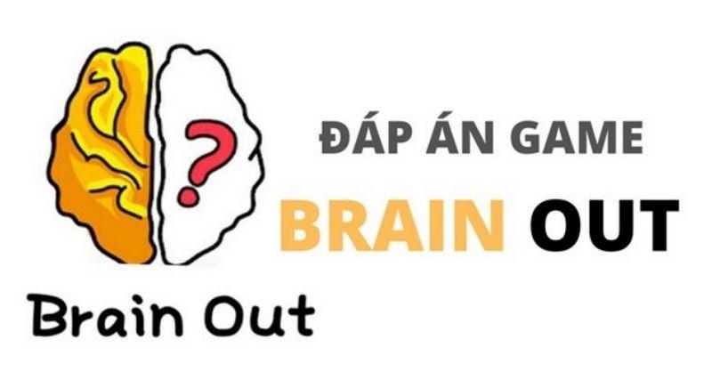 Đáp án Brain Out